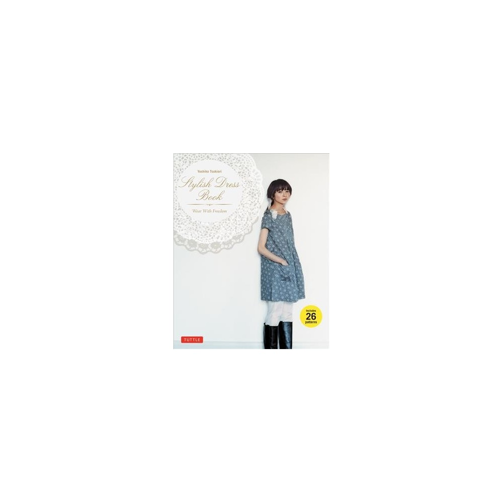 Stylish Dress Book : Wear with Freedom - by Yoshiko Tsukiori (Paperback)