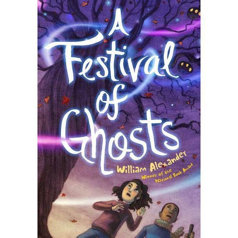 A Festival of Ghosts - by  William Alexander (Hardcover) - image 1 of 1