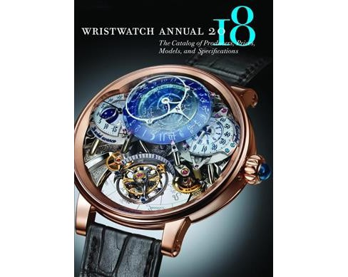 Wristwatch Annual 2018 : The Catalog of Producers, Prices, Models, and Specifications -  (Paperback) - image 1 of 1