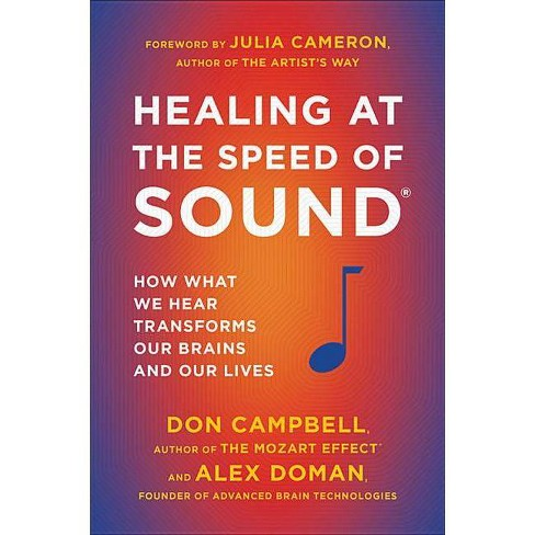 Healing at the Speed of Sound - by  Don Campbell & Alex Doman (Paperback) - image 1 of 1