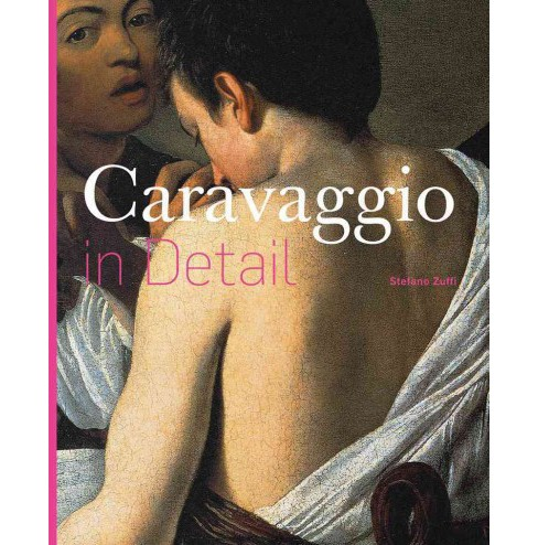Caravaggio in Detail (Hardcover) (Stefano Zuffi) - image 1 of 1