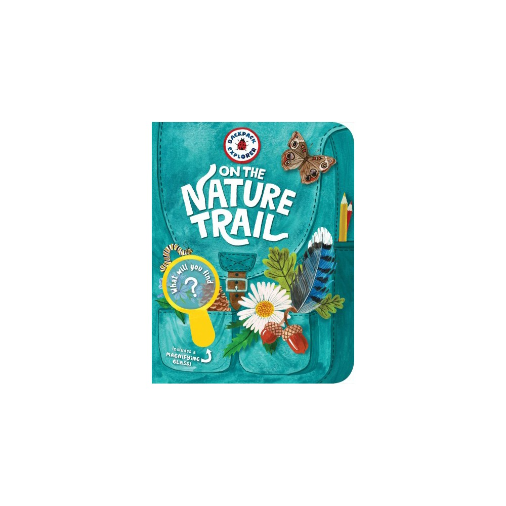 Backpack Explorer On the Nature Trail - (Backpack Explorer) by Kathleen Yale (Paperback)