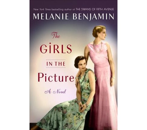 Girls in the Picture -  by Melanie Benjamin (Hardcover) - image 1 of 1