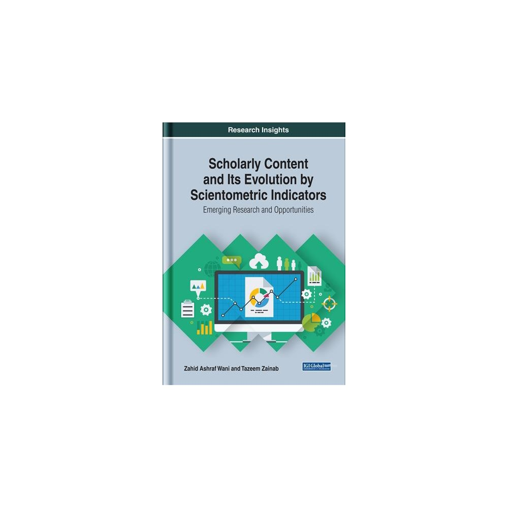 Scholarly Content and Its Evolution by Scientometric Indicators : Emerging Research and Opportunities