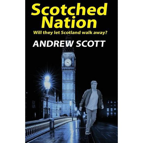 Scotched Nation - (Willie Morton Mystery) by  Andrew Scott (Paperback) - image 1 of 1