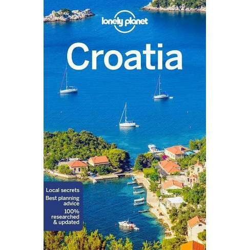 Lonely Planet Croatia - (Country Guide) 10 Edition by  Peter Dragicevich & Anthony Ham & Jessica Lee - image 1 of 1