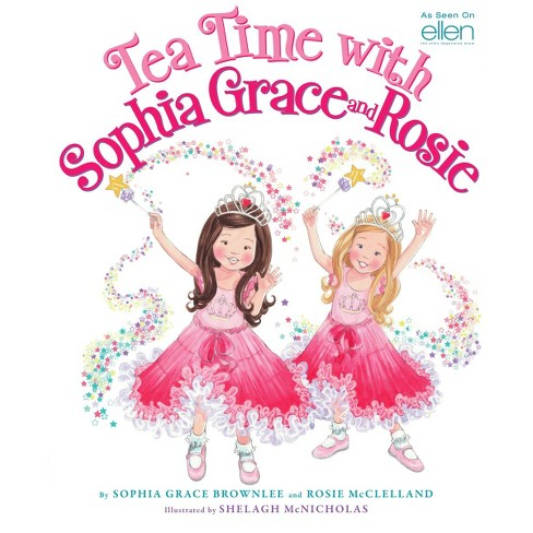 Tea Time With Sophia Grace And Rosie Media Tie In Hardcover By