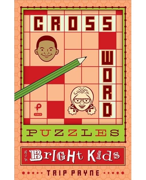 Crossword Puzzles for Bright Kids -  by Trip Payne (Paperback) - image 1 of 1