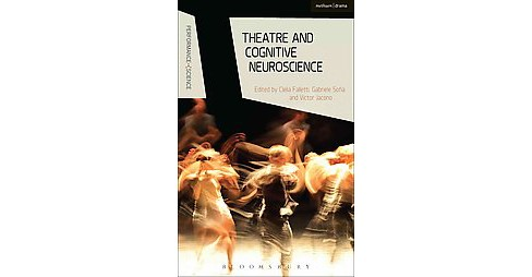 Theatre and Cognitive Neuroscience (Hardcover) - image 1 of 1