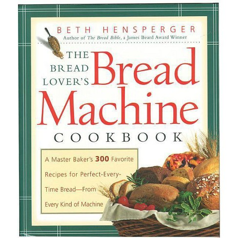 Bread Lover's Bread Machine Cookbook - (Non) by  Beth Hensperger (Paperback) - image 1 of 1
