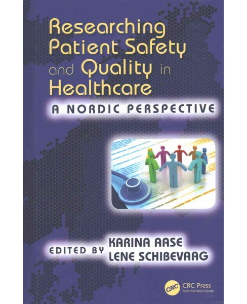 Researching Patient Safety and Quality in Healthcare : A Nordic Perspective (Hardcover) - image 1 of 1