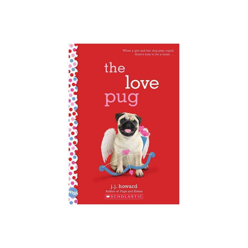 The Love Pug Wish Novel By J J Howard Paperback