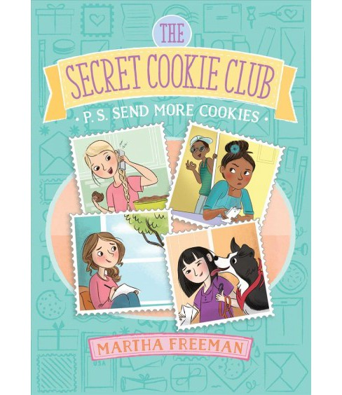 P.S. Send More Cookies -  Reprint (Secret Cookie Club) by Martha Freeman (Paperback) - image 1 of 1