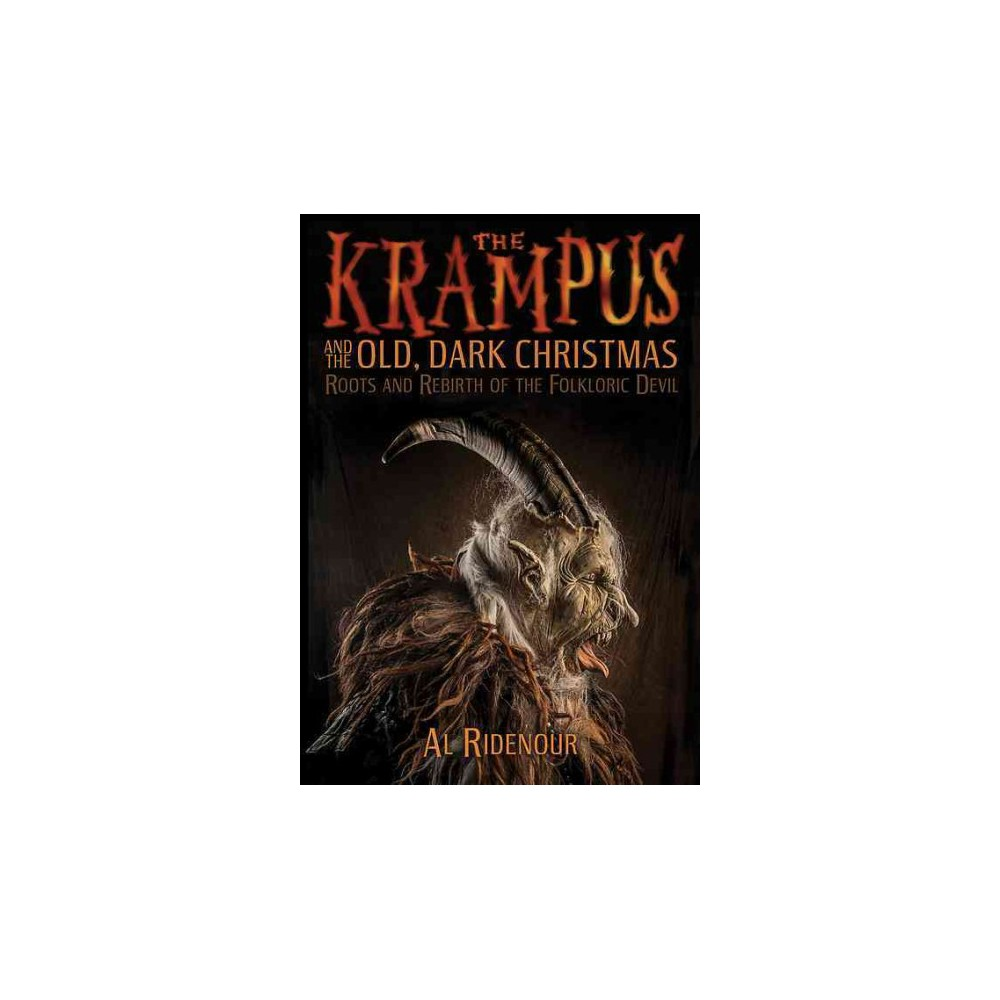Krampus and the Old, Dark Christmas : Roots and Rebirth of the Folkloric Devil (Paperback) (Al Ridenour)