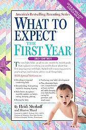 What to Expect the First Year (Paperback)by Heidi Murkoff and Sharon Mazel