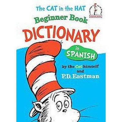 Cat in the Hat Beginner Book Dictionary in Spanish (Hardcover)by P. D. Eastman