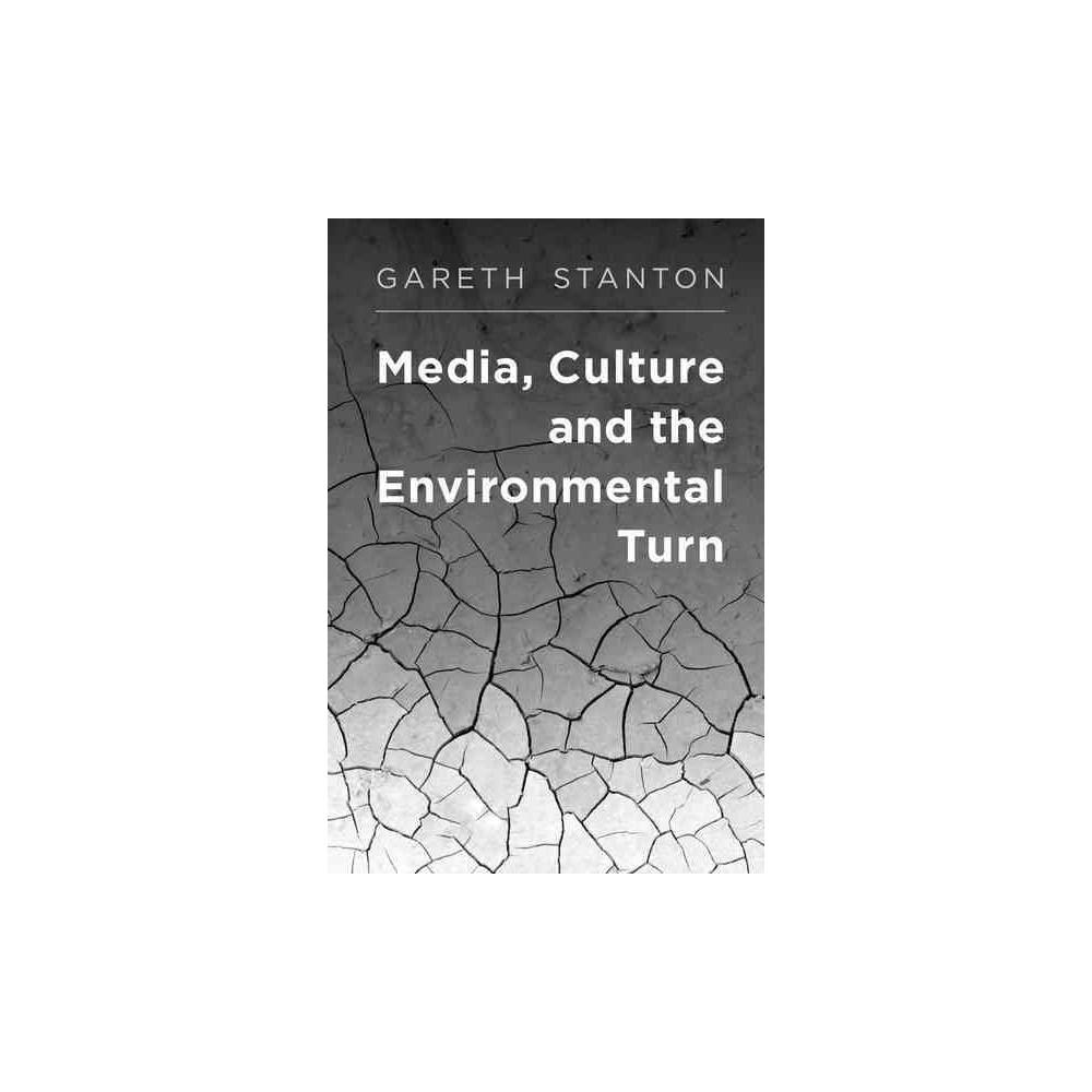 Media, Culture and the Environmental Turn (Paperback) (Gareth Stanton)