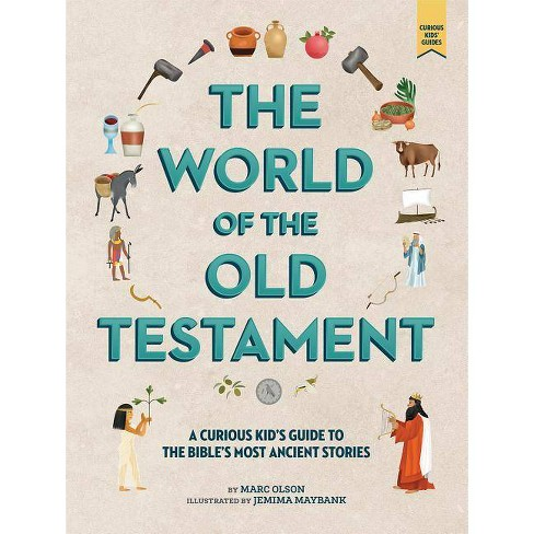 The World of the Old Testament - (Curious Kids Guide) by  Marc Olson (Hardcover) - image 1 of 1
