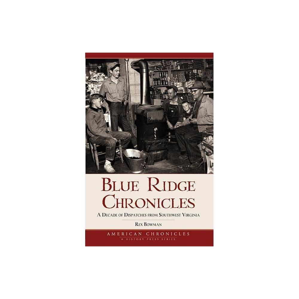 Blue Ridge Chronicles By Rex Bowman Paperback