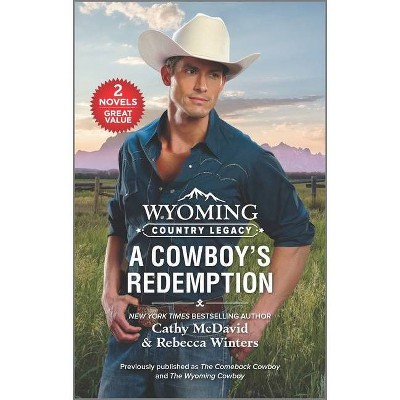 Wyoming Country Legacy: A Cowboy's Redemption - by  Cathy McDavid & Rebecca Winters (Paperback)