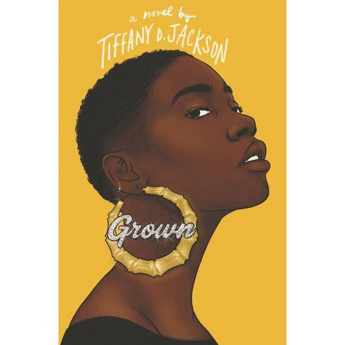 Grown - by Tiffany D Jackson (Hardcover) - image 1 of 1