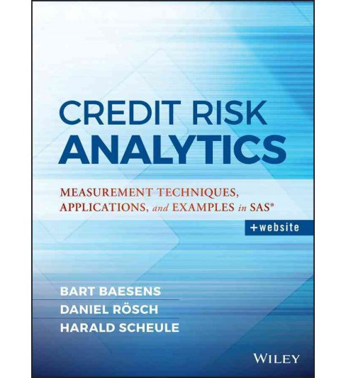 Credit Risk Analytics : Measurement Techniques, Applications, and Examples in SAS (Hardcover) (Bart - image 1 of 1