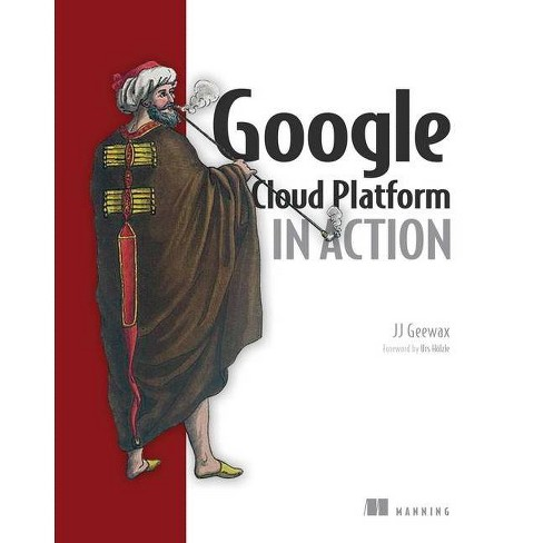 Google Cloud Platform in Action - by  Jj Geewax (Paperback) - image 1 of 1
