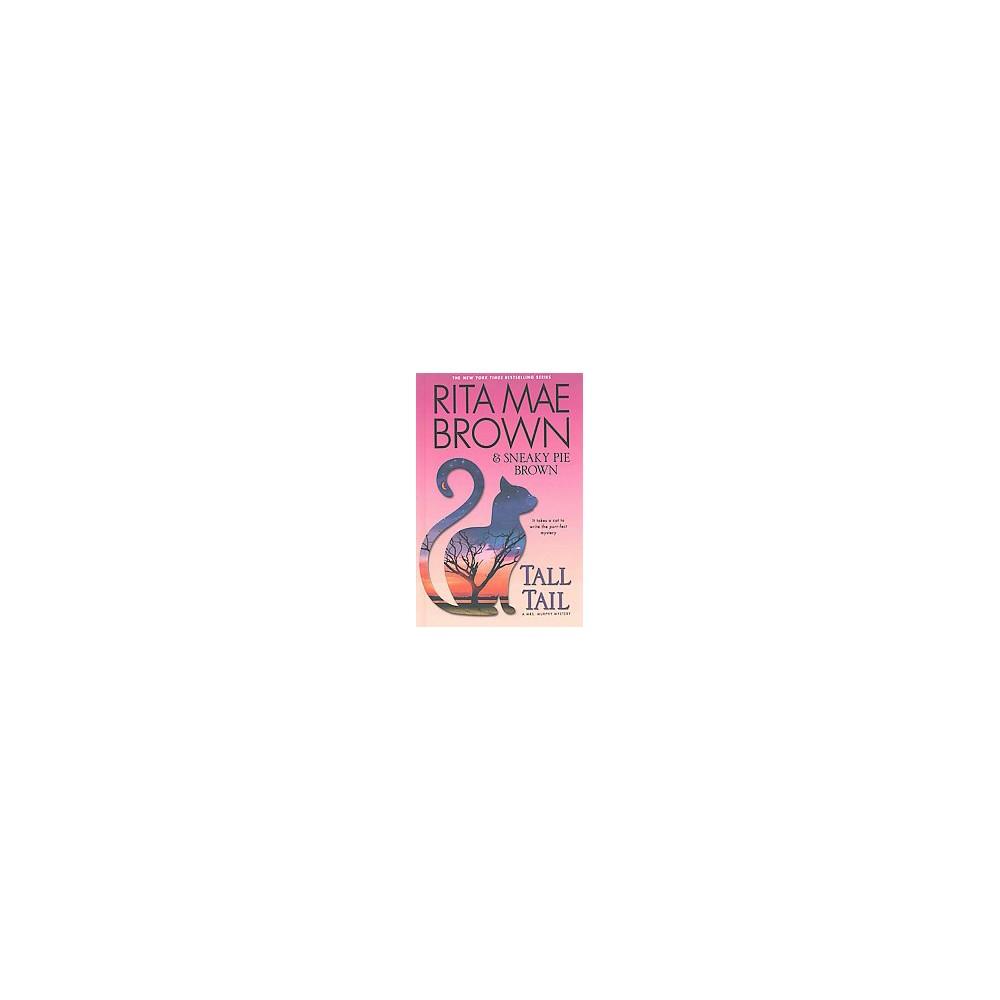 Tall Tail (Large Print) (Hardcover) (Rita Mae Brown & Sneaky Pie Brown)