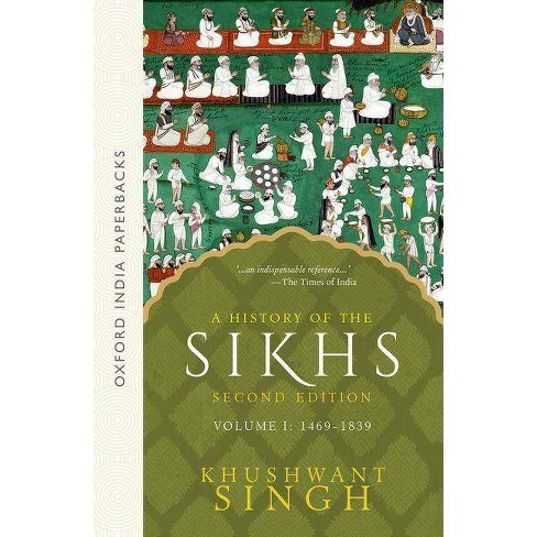 A History of the Sikhs, Volume 1 - (Oxford India Collection (Paperback)) 2 Edition by  Khushwant Singh - image 1 of 1
