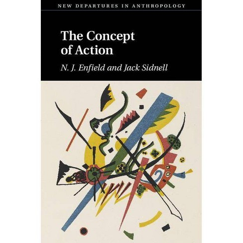 The Concept of Action - (New Departures in Anthropology) by  N J Enfield & Jack Sidnell (Paperback) - image 1 of 1