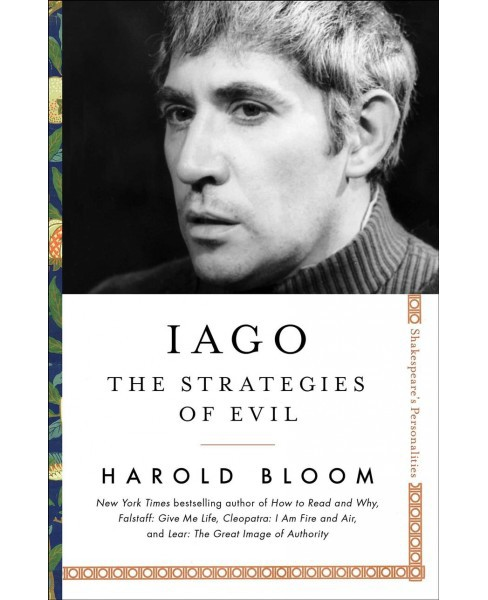 Iago : The Strategies of Evil -  (Shakespeare's Personalities) by Harold Bloom (Hardcover) - image 1 of 1