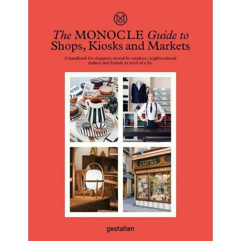 The Monocle Guide to Shops, Kiosks and Markets - (Hardcover) - image 1 of 1