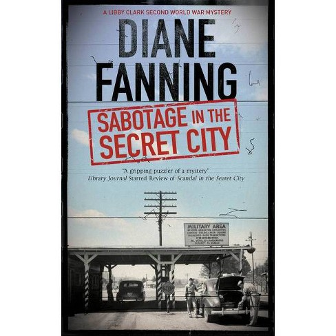 Sabotage in the Secret City - (Libby Clark Mystery) by  Diane Fanning (Hardcover) - image 1 of 1