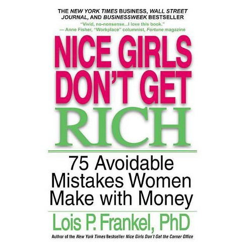 Nice Girls Don't Get Rich - (Nice Girls Book) by  Lois P Frankel (Paperback) - image 1 of 1