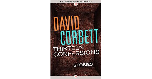 Thirteen Confessions : Stories (Paperback) (David Corbett) - image 1 of 1