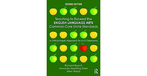 Teaching to Exceed the English Language Arts Common Core State Standards : A Critical Inquiry Approach - image 1 of 1