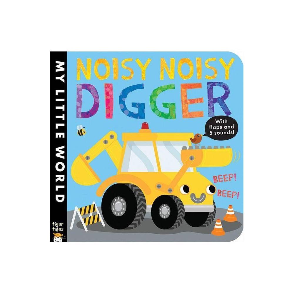 Noisy Noisy Digger Hardcover Jonathan Litton