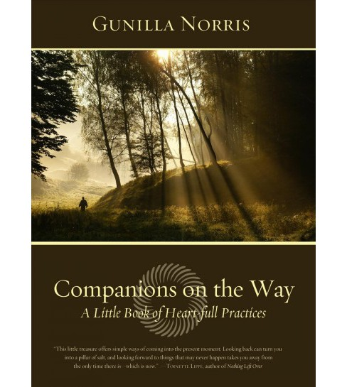 Companions on the Way : A Little Book of Heart-Full Practices (Paperback) (Gunilla Norris) - image 1 of 1