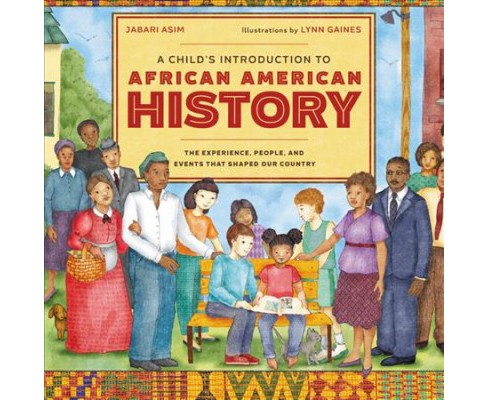 Child's Introduction to African American History : The Experiences, People, and Events That Shaped Our - image 1 of 1