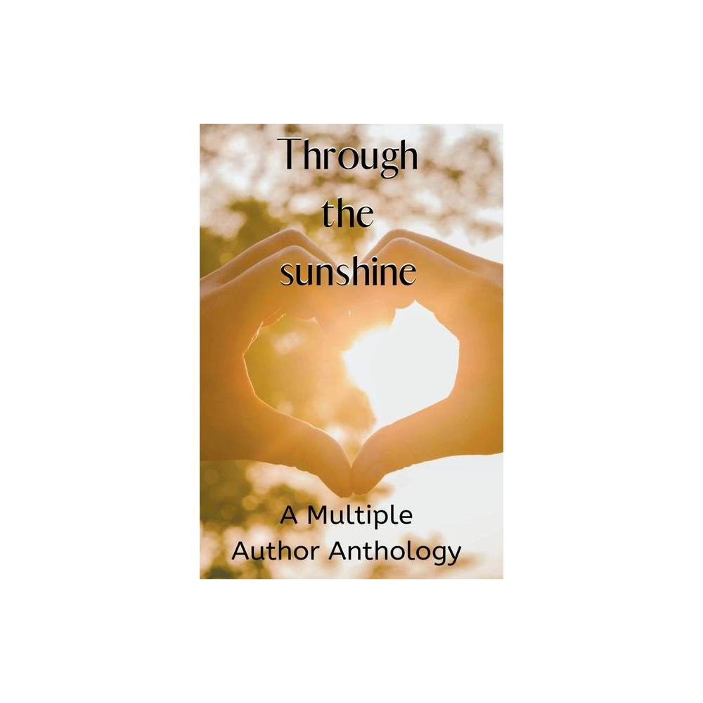 Through The Sunshine By Fae Corps Publishing Deedra Nichole K A Masters Paperback