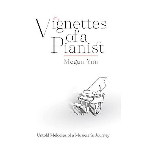 Vignettes of a Pianist - by  Megan Yim (Paperback) - image 1 of 1