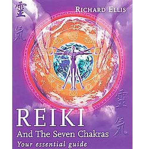 Reiki and the Seven Chakras : Your Essential Guide (Paperback) (Richard Ellis) - image 1 of 1