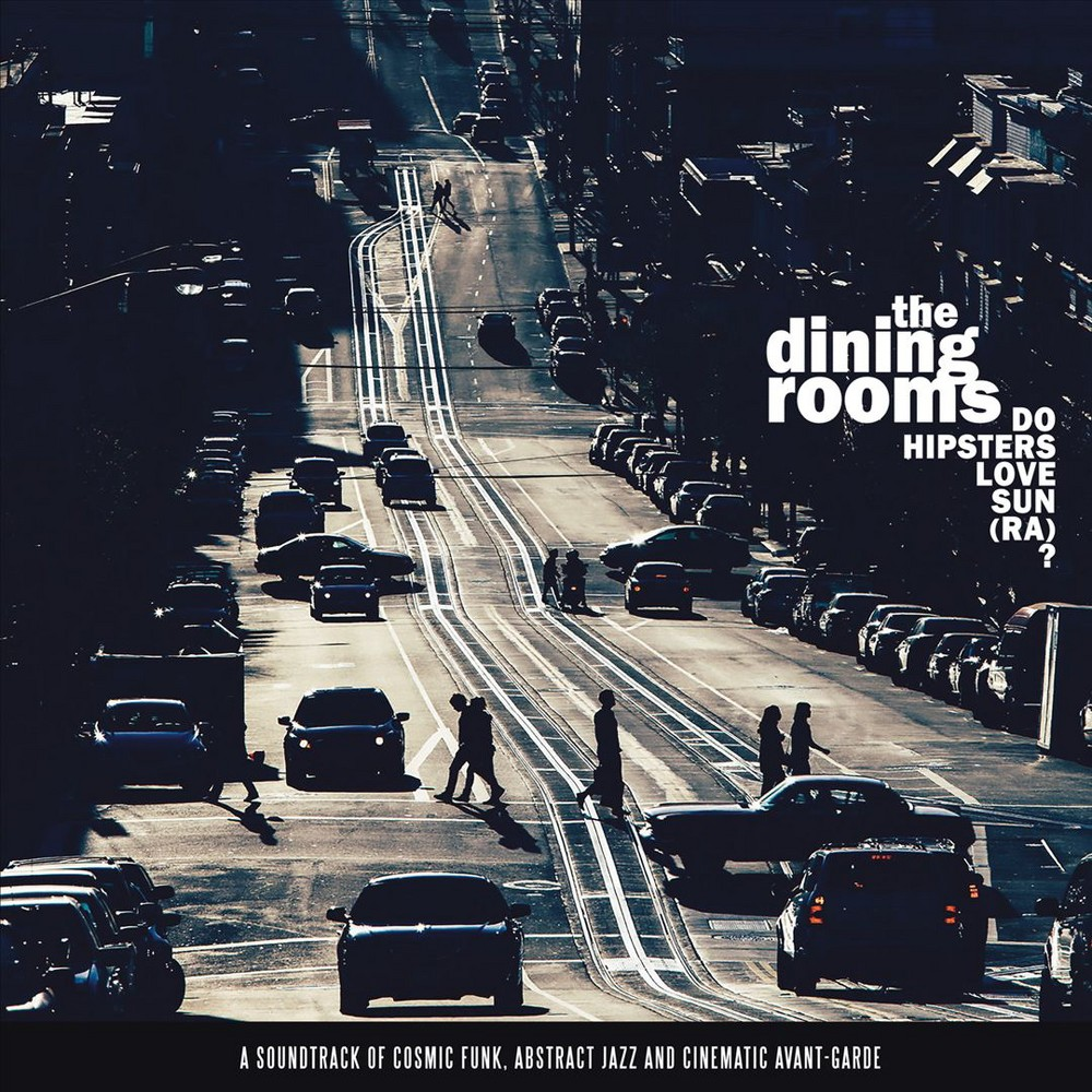 Dining Rooms - Do Hipsters Love Sun (Ra) (CD)