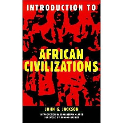 Introduction to African Civilizations - by  John G Jackson (Paperback)