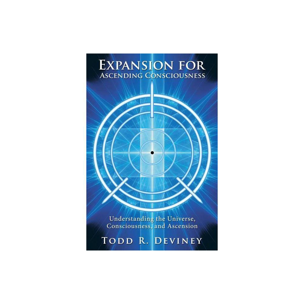 Expansion For Ascending Consciousness By Todd R Deviney Paperback