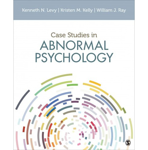 Case Studies in Abnormal Psychology - by Kenneth N. Levy & Kristen M. Kelly & William J. Ray (Paperback) - image 1 of 1