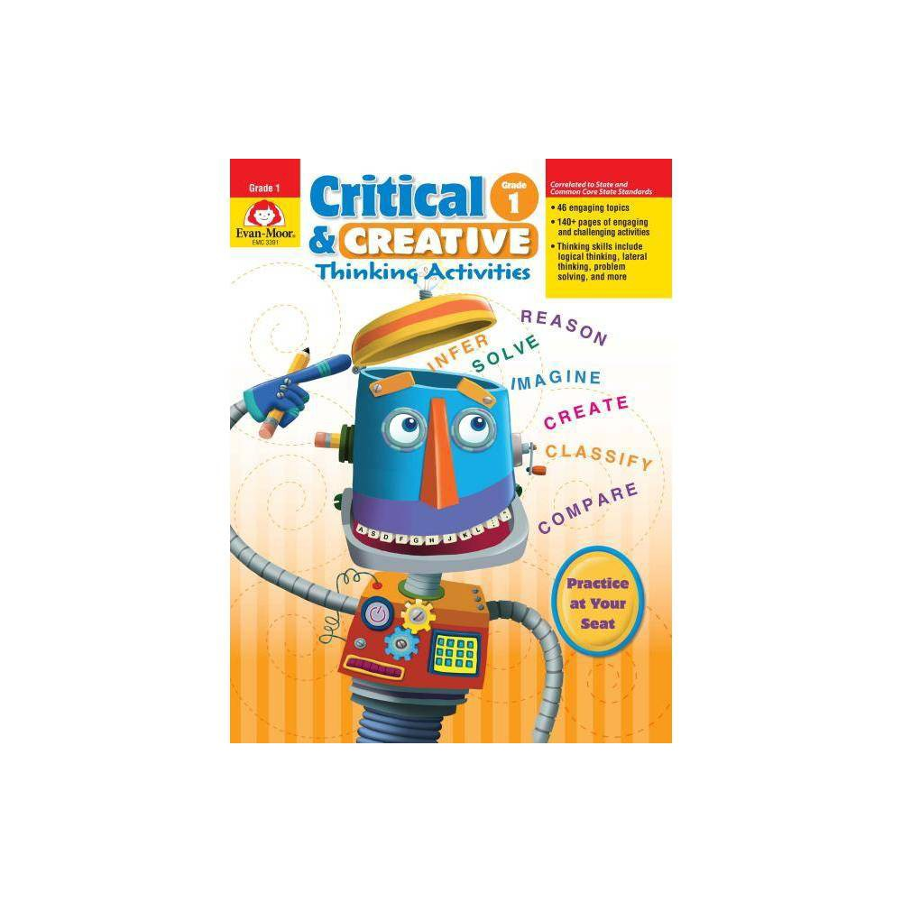 Critical Creative Thinking Act Grade 1 Critical And Creative Thinking Activities By Evan Moor Educational Publishers Paperback