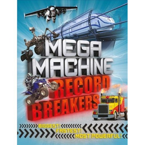 Mega Machine Record Breakers -  by Anne Rooney (Paperback) - image 1 of 1