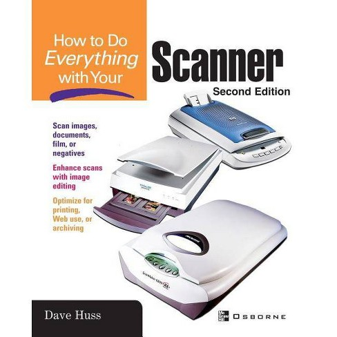 How to Do Everything with Your Scanner - 2 Edition (Paperback) - image 1 of 1