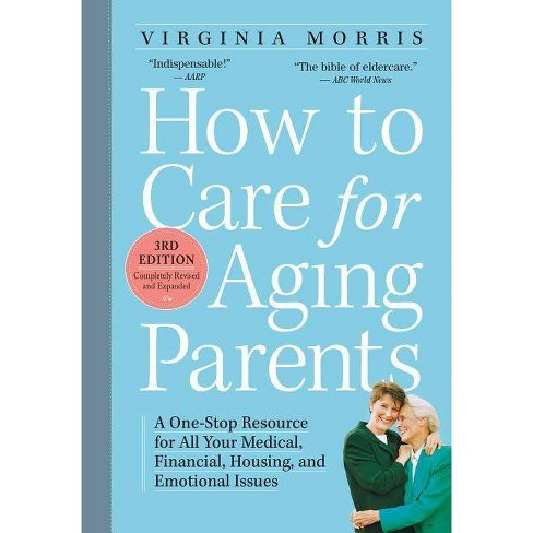 How to Care for Aging Parents - 3 Edition by  Virginia Morris (Paperback) - image 1 of 1